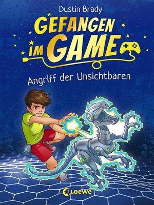 cover image of Gefangen im Game (Band 2)--Angriff der Unsichtbaren