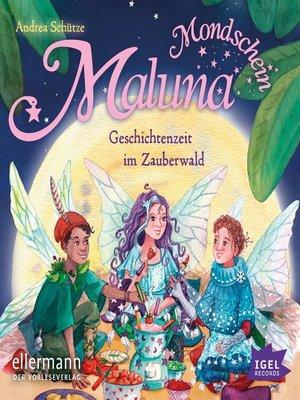 cover image of Maluna Mondschein. Geschichten aus dem Zauberwald
