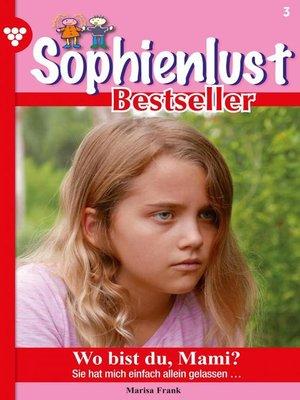 cover image of Sophienlust Bestseller 3 – Familienroman