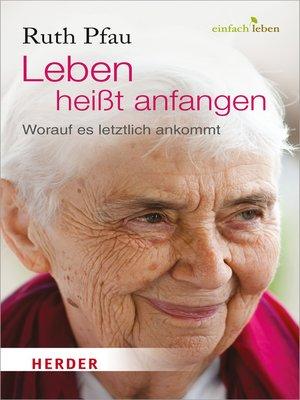 cover image of Leben heißt anfangen