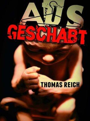 cover image of Ausgeschabt