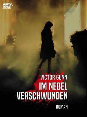 cover image of IM NEBEL VERSCHWUNDEN