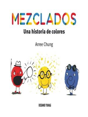 cover image of Mezclados. Una historia de colores