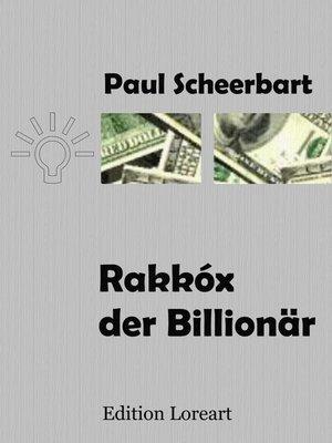 cover image of Rakkóx der Billionär