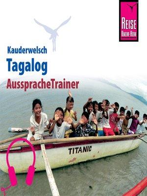 cover image of Reise Know-How Kauderwelsch AusspracheTrainer Tagalog für die Philippinen