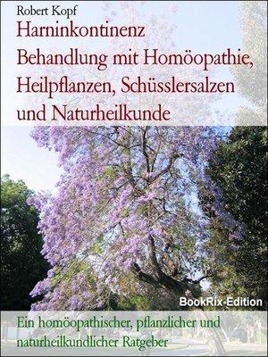 cover image of Harninkontinenz      Behandlung mit Homöopathie, Heilpflanzen, Schüsslersalzen und Naturheilkunde