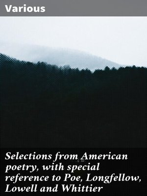 cover image of Selections from American poetry, with special reference to Poe, Longfellow, Lowell and Whittier