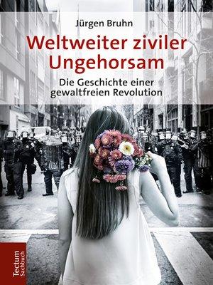 cover image of Weltweiter ziviler Ungehorsam