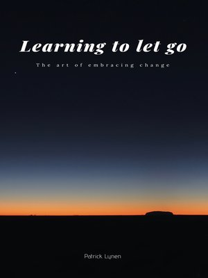 cover image of Learning to let go