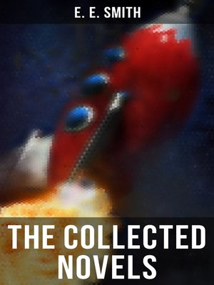 cover image of The Collected Novels of E. E. Smith