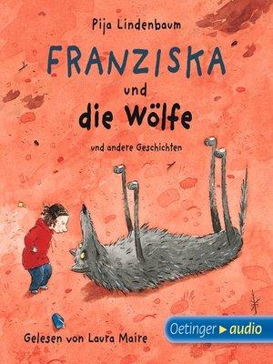 cover image of Franziska und die Wölfe und andere Geschichten