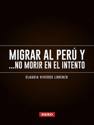cover image of Migrar al Perú y... no morir en el intento