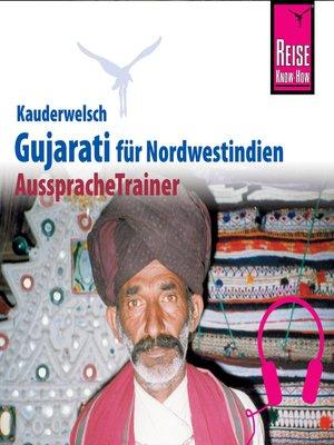 cover image of Reise Know-How Kauderwelsch AusspracheTrainer Gujarati für Nordwestindien und Mumbai