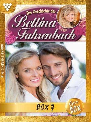 cover image of Bettina Fahrenbach Jubiläumsbox 7 – Liebesroman