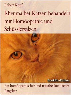 cover image of Rheuma bei Katzen behandeln mit Homöopathie und Schüsslersalzen