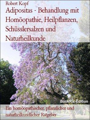 cover image of Adipositas--Behandlung mit Homöopathie, Heilpflanzen, Schüsslersalzen und Naturheilkunde