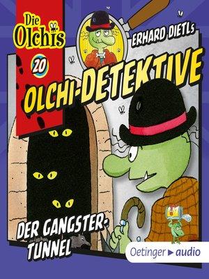 cover image of Olchi-Detektive 20. Der Gangster-Tunnel