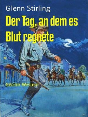 cover image of Der Tag, an dem es Blut regnete