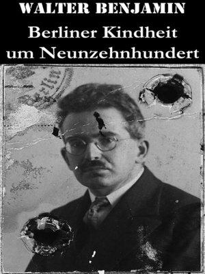 cover image of Berliner Kindheit um Neunzehnhundert