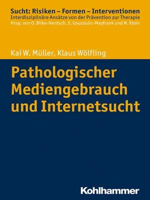 cover image of Pathologischer Mediengebrauch und Internetsucht