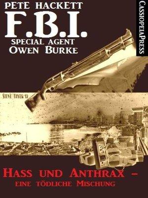 cover image of Hass und Anthrax--eine tödliche Mischung (FBI Special Agent)