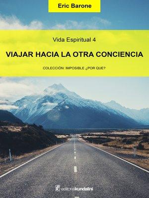 cover image of Viajar hacia la otra conciencia