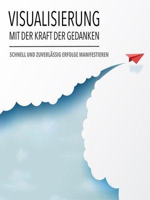 cover image of Visualisierung mit der Kraft der Gedanken