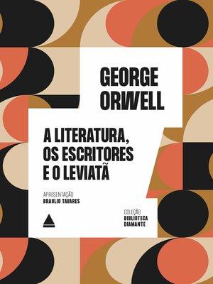 cover image of A literatura, os escritores e o Leviatã
