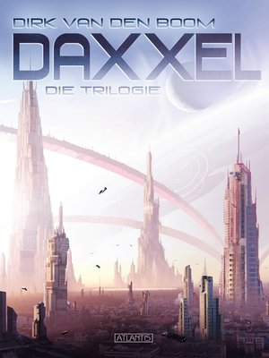 cover image of Daxxel--Die Trilogie (Eobal, Habitat C & Meran)