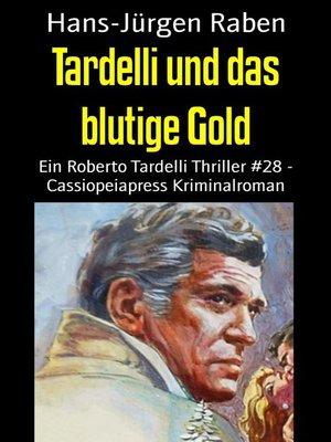 cover image of Tardelli und das blutige Gold
