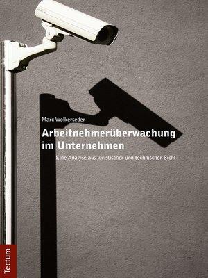 cover image of Arbeitnehmerüberwachung im Unternehmen