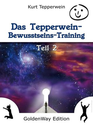 cover image of Das Tepperwein Bewusstseins-Training--Teil 2