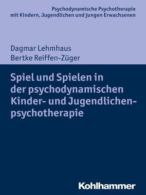 cover image of Spiel und Spielen in der psychodynamischen Kinder- und Jugendlichenpsychotherapie