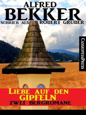 cover image of Liebe auf den Gipfeln--Zwei Bergromane