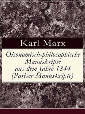 cover image of Ökonomisch-philosophische Manuskripte aus dem Jahre 1844 (Pariser Manuskripte)