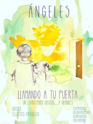 cover image of Ángeles llamando a tu puerta