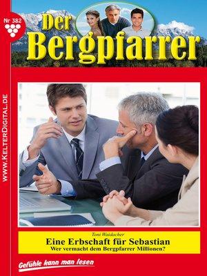 cover image of Der Bergpfarrer 382 – Heimatroman