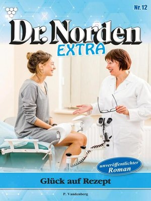 cover image of Dr. Norden Extra 12 – Arztroman