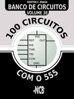 cover image of 100 Circuitos com o 555