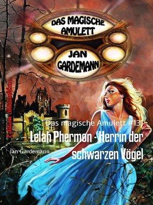 cover image of Lelah Phermon--Herrin der schwarzen Vögel