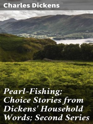 cover image of Pearl-Fishing; Choice Stories from Dickens' Household Words; Second Series