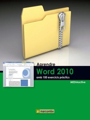 cover image of Aprendre Word 2010 amb 100 exercicis pràctics
