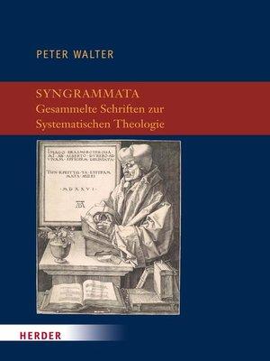 cover image of Syngrammata--Gesammelte Schriften zur Systematischen Theologie