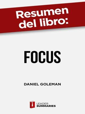 "cover image of Resumen del libro ""Focus"" de Daniel Goleman"
