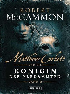 cover image of MATTHEW CORBETT und die Königin der Verdammten (Band 2)