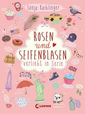cover image of Rosen und Seifenblasen