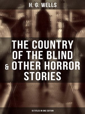 cover image of The Country of the Blind & Other Horror Stories--10 Titles in One Edition