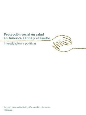 cover image of Protección social en salud en América Latina y el Caribe