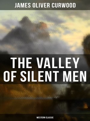 cover image of The Valley of Silent Men (Western Classic)
