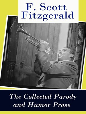 cover image of The Collected Parody and Humor Prose of F. Scott Fitzgerald